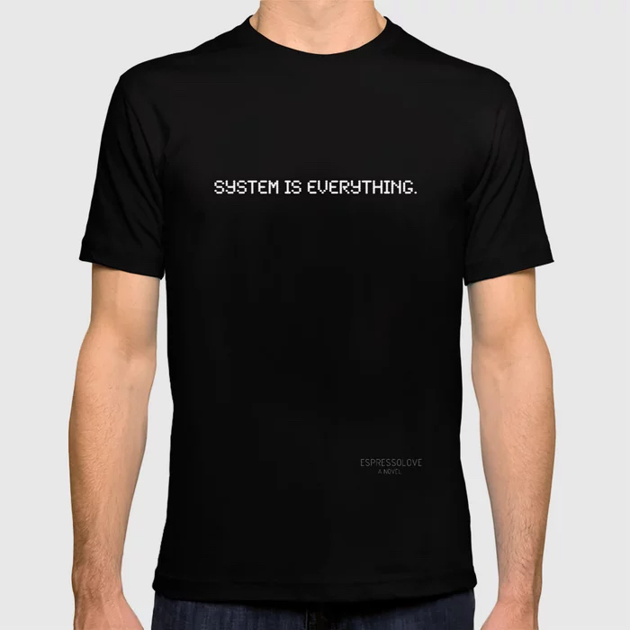 espresso-love-system-is-everything-tshirts